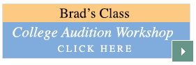 Brad's Class College Audition Workshop